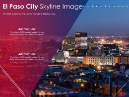 El Paso City Skyline Image Powerpoint Presentation PPT Template