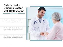 Elderly Health Showing Doctor With Stethoscope