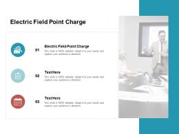 Electric Field Point Charge Ppt Powerpoint Presentation Pictures File Formats Cpb