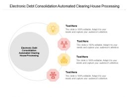 Electronic Debt Consolidation Automated Clearing House Processing Ppt Powerpoint Presentation Pictures Topics Cpb