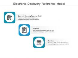 Electronic Discovery Reference Model Ppt Powerpoint Presentation Show Deck Cpb