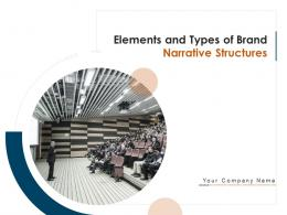 Elements And Types Of Brand Narrative Structures Powerpoint Presentation Slides