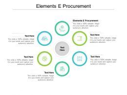 Elements E Procurement Ppt Powerpoint Presentation Infographics Graphics Example Cpb