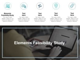 Elements Feasibility Study Ppt Powerpoint Presentation Pictures Background Image Cpb