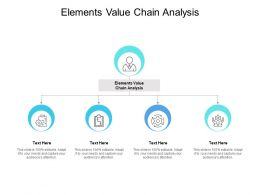 Elements Value Chain Analysis Ppt Powerpoint Presentation Gallery Files Cpb