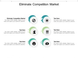 Eliminate Competition Market Ppt Powerpoint Presentation Infographics Tips Cpb