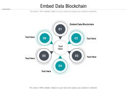 Embed Data Blockchain Ppt Powerpoint Presentation Diagrams Cpb