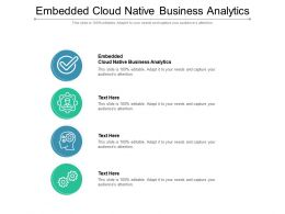Embedded Cloud Native Business Analytics Ppt Powerpoint Presentation Inspiration Slide Cpb