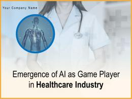 Emergence Of AI As Game Player In Healthcare Industry Powerpoint Presentation Slides
