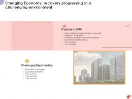 Emerging Economy Recovery Progressing In A Challenging Environment Ppt Powerpoint Presentation