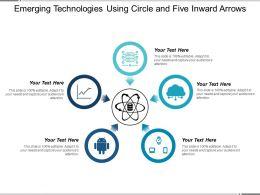 Emerging Technologies Using Circle And Five Inward Arrows