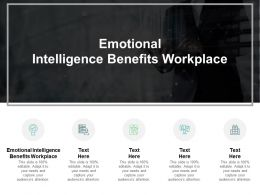 Emotional Intelligence Benefits Workplace Ppt Powerpoint Presentation Layouts Smartart Cpb