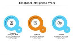 Emotional Intelligence Work Ppt Powerpoint Presentation Portfolio Design Ideas Cpb