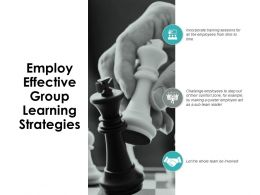 Employ Effective Group Learning Strategies Ppt Powerpoint Presentation Gallery Graphics Template