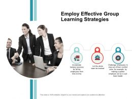 Employ Effective Group Learning Strategies Training Ppt Powerpoint Presentation File Show