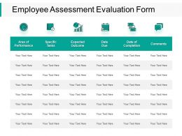 Employee Assessment Evaluation Form Icons Ppt Powerpoint Presentation Slides Styles