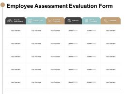 Employee Assessment Evaluation Form Performance Ppt Powerpoint Slides