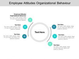 Employee Attitudes Organizational Behaviour Ppt Powerpoint Presentation Outline Influencers Cpb