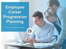 Employee Career Progression Planning Powerpoint Presentation Slides