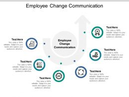 Employee Change Communication Ppt Powerpoint Presentation Infographic Template Deck Cpb