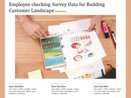 Employee Checking Survey Data For Building Customer Landscape