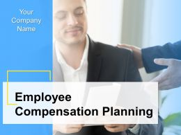 Employee Compensation Planning Powerpoint Presentation Slides