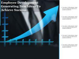Employee Development Generating New Ideas To Achieve Success