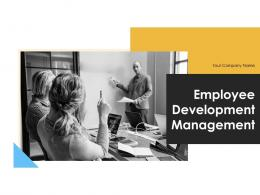 Employee Development Management Powerpoint Presentation Slides