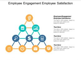 Employee Engagement Employee Satisfaction Ppt Powerpoint Presentation Outline Cpb