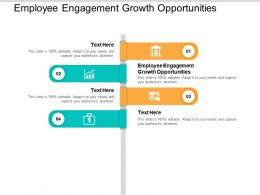 Employee Engagement Growth Opportunities Ppt Powerpoint Presentation File Designs Cpb