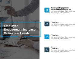 Employee Engagement Increase Motivation Levels Ppt Powerpoint Presentation File Outfit Cpb
