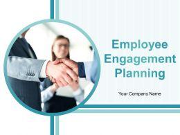 Employee Engagement Planning Powerpoint Presentation Slides