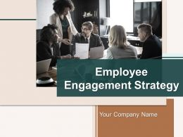 Employee Engagement Strategy Powerpoint Presentation Slides