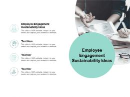 Employee Engagement Sustainability Ideas Ppt Powerpoint Presentation Ideas Cpb