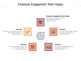 Employee Engagement Team Happy Ppt Powerpoint Visual Aids Ideas Cpb