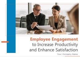 Employee Engagement To Increase Productivity And Enhance Satisfaction Complete Deck