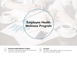 Employee Health Wellness Program Ppt Powerpoint Presentation Slides Cpb