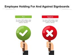 Employee Holding For And Against Signboards
