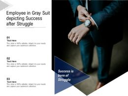 Employee In Gray Suit Depicting Success After Struggle