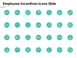 Employee Incentives Icons Slide Business Ppt Powerpoint Presentation Gallery Guidelines