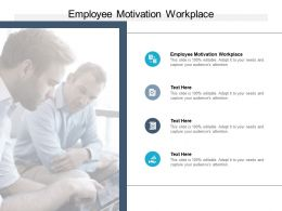 Employee Motivation At Workplace Ppt Powerpoint Presentation Outline Cpb