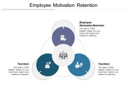 Employee Motivation Retention Ppt Powerpoint Presentation File Information Cpb