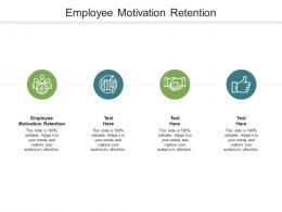 Employee Motivation Retention Ppt Powerpoint Presentation Professional Portfolio Cpb