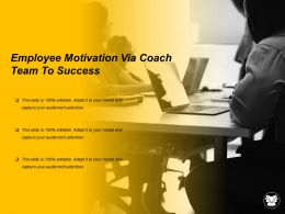Employee Motivation Via Coach Team To Success