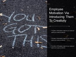 Employee Motivation Via Introducing Them To Creativity