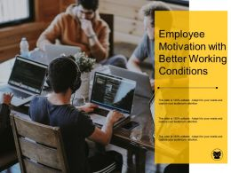 Employee Motivation With Better Working Conditions