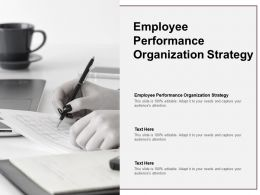 Employee Performance Organization Strategy Ppt Powerpoint Presentation Portfolio Slide Portrait Cpb