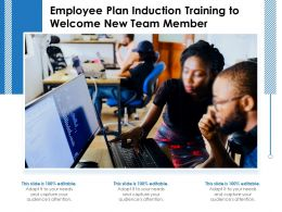 Employee Plan Induction Training To Welcome New Team Member