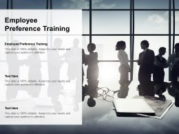 Employee Preference Training Ppt Powerpoint Presentation Styles Sample Cpb