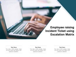 Employee Raising Incident Ticket Using Escalation Matrix